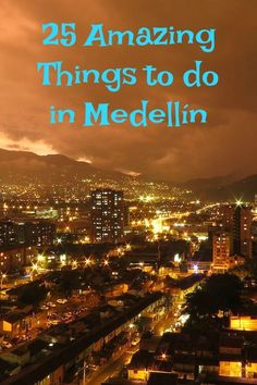Discover 25 amazing things to do in Medellin, Colombia. #medellin #colombia Medellin Colombia, Things to do in Medellin, Communa 13 Medellin, Medellin City https://www.survivetravel.com/amazing-things-to-do-in-medellin PIN THIS FOR LATER!