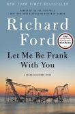 Let Me Be Frank with You (Frank Bascombe Series #4)