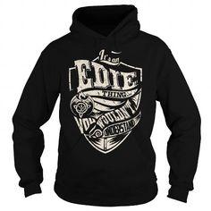 I Love Its an EDIE Thing (Dragon) - Last Name, Surname T-Shirt T shirts