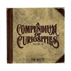 Advantus - Tim Holtz - Ideaology -Compendium of Curiosities - Volume III - more tips and tricks from tim himself!