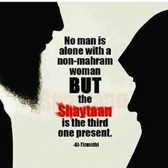 NO man is alone with a non Mahraam woman BUT the Shaytaan is the third one present. So be aware! Nothing done in secret is ever going to work out the way you want it to! Reminder Board, Self Reminder, Islam Religion, Islam Muslim, Muslim Women, Hindi Quotes, Islamic Quotes, Peace And Love, Just Love