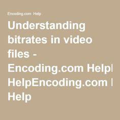 Understanding bitrates in video files - Encoding.com HelpEncoding.com Help
