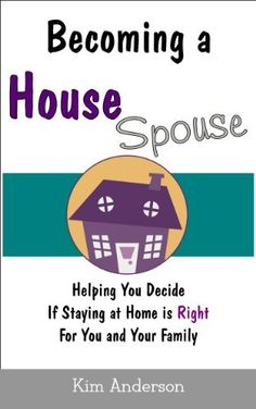 Becoming A House Spouse by Kim Anderson, http://www.amazon.com/dp/B00HMHRX18/ref=cm_sw_r_pi_dp_3tORtb04X58SG