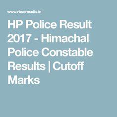 HP Police Result 2017 - Himachal Police Constable Results | Cutoff Marks