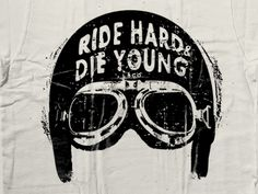 Ride Hard Die Young