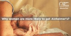 The Alarming Numbers Behind Women and Alzheimer's - Right at Home