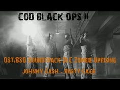 Call of Duty Black OPS II-OST Soundtrack DLC Zombie Uprising-Johnny Cash... Break your rust chain and run!