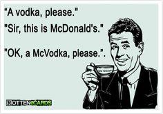 McVodka, please