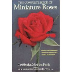 The Complete Book of Miniature Roses (Paperback) http://www.amazon.com/dp/0801515076/?tag=wwwmoynulinfo-20 0801515076