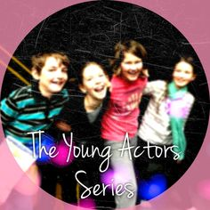 The Young Actors Series  Articles written by Kerry Hishon on the topics of young actors, directing, and various other topics on the subject of theatre.   kerryhishon.com