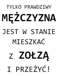 (Czyli ze mną) Funny Posters, Good Wife, Humor, Good Mood, Motto, Proverbs, Quotations, Jokes, Wisdom