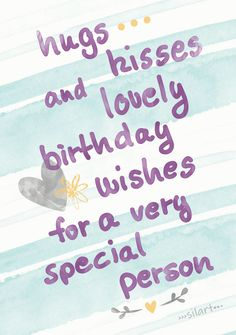 {happy greetings} Hugs, Kisses, Birthday Wishes Birthday Celebration Quotes, Special Birthday Wishes, Birthday Wishes For Boyfriend, Happy Birthday Wishes Cards, Birthday Wishes Quotes, Happy Birthday Images, Happy Birthday Special Person, Birthday Hug, Funny Birthday Gifts