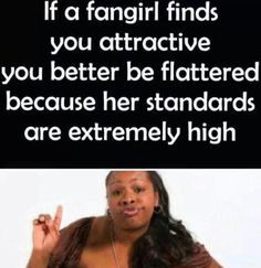 Yep. Therefore I am #foreveralone. Thanks Rick Riordan, Suzanne Collins, BBC, PBS, Veronica Roth, JK Rowling, etc. for giving me impossibly high standards for men
