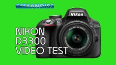 Nikon D3300 1080P HD Video Test @UKNikon @Nikon USA [ http://www.youtube.com/geekanoids ]