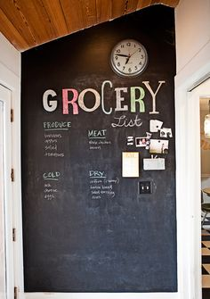 Grocery list on the wall using chalkboard paint! Home-made recipes for chalkboard paint will even let you choose the color you want it to be!