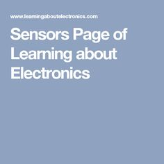 Sensors Page of Learning about Electronics