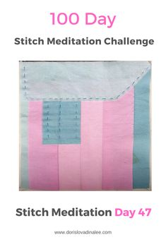 100 Day Stitch meditation by Doris Lovadina-Lee with hand dyed pink and blue hand stitched with running stitches Meditation, 100th Day, Dory, Hand Stitching, Beach Mat, Stitches, Outdoor Blanket, Challenges, Mindfulness