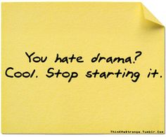 Ah ha ... love it! NO time for drama! High school ended years ago and I have no desire to return. :)