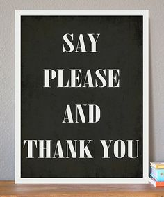 Look what I found on #zulily! 'Please & Thank You' Print by Fresh Words Market #zulilyfinds