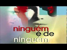 Ninguém é de ninguém | Calunga - Luiz Gasparetto