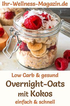 Overnight Oats with Coconut and Fruits: Low Carb Recipe for a Healthy Slimming Breakfast. The low-calorie dessert is quickly made with buttermilk, coconut milk, soy flakes, raspberries and banana. Oat Flour Recipes, Oats Recipes, Milk Recipes, Low Carb Recipes, High Protein Breakfast, Vegan Breakfast Recipes, Healthy Breakfasts, Healthy Snacks, Healthy Fruits