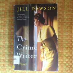 "The Crime Writer by Jill Dawson - ""Mystery"" isn't usually my thing; I wish the afterward had been a forward. I got through it but didn't like it."