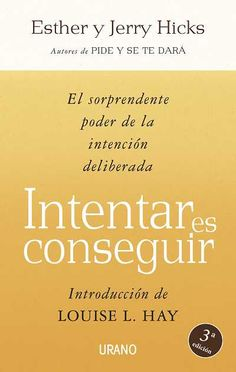 Intentar es conseguir // Esther Hicks // CRECIMIENTO PERSONAL