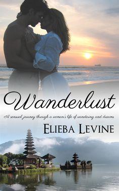 "Wanderlust by Elieba Levine #Bookreview ""Elieba Levine's storytelling is amazing"" @Misty Rayburn"