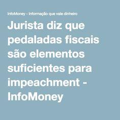 Jurista diz que pedaladas fiscais são elementos suficientes para impeachment - InfoMoney