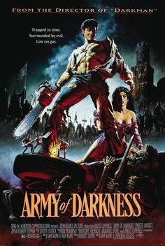 Army Of Darkness (1992). A great horror movie that's also funny. A man is accidentally transported to 1300 A.D., where he must battle an army of the dead and retrieve the Necronomicon so he can return home. With Bruce Campbell.