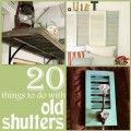 20 Things To Do With Old Shutters