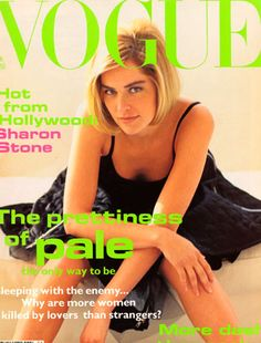 June 1992        Editor Alexandra Shulman      Cover Arthur Elgort      Model Sharon Stone    Appearing on the cover in the same year that her acclaimed film: Basic Instinct was released, Stone wears body, £49, and quilted skirt, £105, both from Helen Storey. Hair: Troy Halternman. Make-up: Sonia Kashuk. Fashion Editor: Brana Wolf.