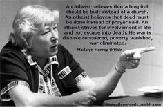Madalyn Murray O'Hair An atheist believes. Atheism.
