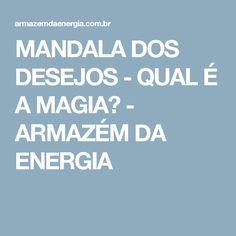 MANDALA DOS DESEJOS - QUAL É A MAGIA? - ARMAZÉM DA ENERGIA