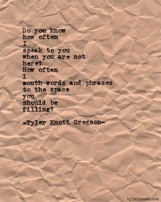 Typewriter Series Tyler Knott Gregson, space u shud be filling The Words, Pretty Words, Beautiful Words, Beautiful Things, Feeds Instagram, Typewriter Series, Poem Quotes, Qoutes, It Goes On