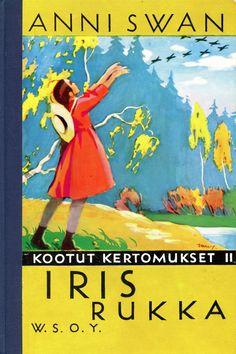 Iris rukka - Anni Swan - E-kirja Vintage Ads, Vintage Posters, Books To Read, My Books, Good Old Times, Historian, Travel Posters, Martini, Finland