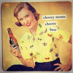 Choosy moms choose (good) beer.