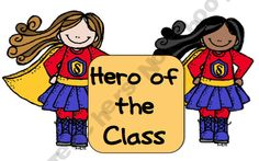 Hero of the Class  -could use for secret hero of the day