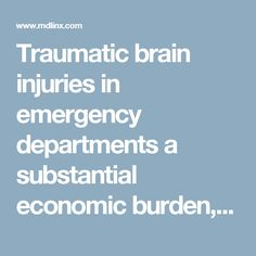 Traumatic brain injuries in emergency departments a substantial economic burden, study finds Emergency Department, Traumatic Brain Injury, Medical News, Clinic, Study, Studio, Investigations, Studying, Research
