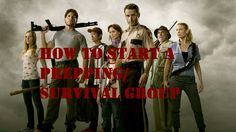 VID: How to start a prepping / survival group – 9/1/15