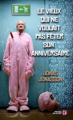 « Le vieux qui ne voulait pas fêter son anniversaire » de Jonas Jonasson