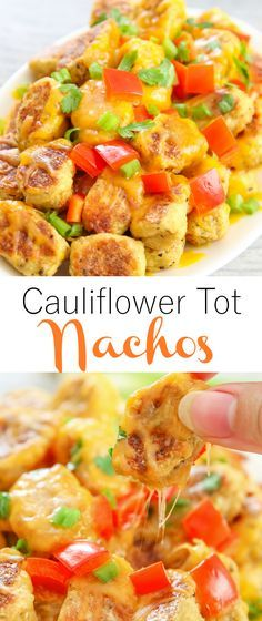 Cauliflower Tot Nachos - Kirbie's Cravings