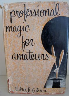 Magic for Amateurs by Walter B. Gibson 1949 Edition Dust Cover Magician Tricks