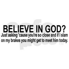Do you believe? Bumper Sticker