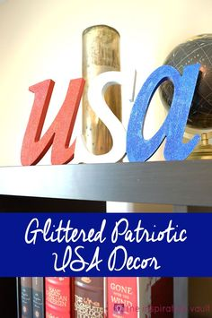 Learn how to make this Glittered Patriotic USA Decor to add sparkle to your space for Independence Day to any other patriotic holiday. Glitter Projects, Glitter Crafts, Diy Projects, Memorial Day Decorations, 4th Of July Decorations, Blue Party Themes, Decor Crafts, Diy Crafts, Blue Crafts
