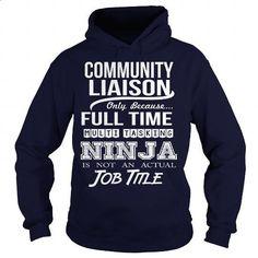 COMMUNITY LIAISON - NINJA - #long sleeve t shirts #transesophageal echocardiogram. GET YOURS => https://www.sunfrog.com/LifeStyle/COMMUNITY-LIAISON--NINJA-Navy-Blue-Hoodie.html?60505