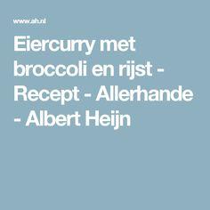 Eiercurry met broccoli en rijst - Recept - Allerhande - Albert Heijn
