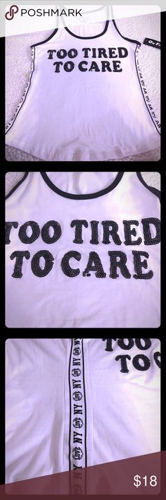 Very Cute Tank Top To Tired To Care Tank written in sequins, so adorable ,NY written down the side of Tank also, what a fun tank!!! one fire Tops Tank Tops