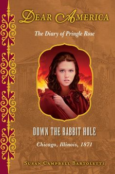 Dear America: Down the Rabbit Hole by Susan Campbell Bartoletti. She writes poetry, short stories, picture books, novels, and nonfiction for young readers.