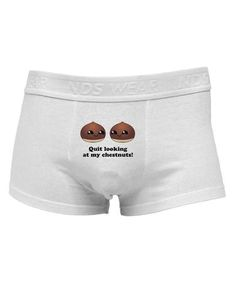 a45baea69b Quit Looking At My Chestnuts - Funny Mens Cotton Trunk Underwear